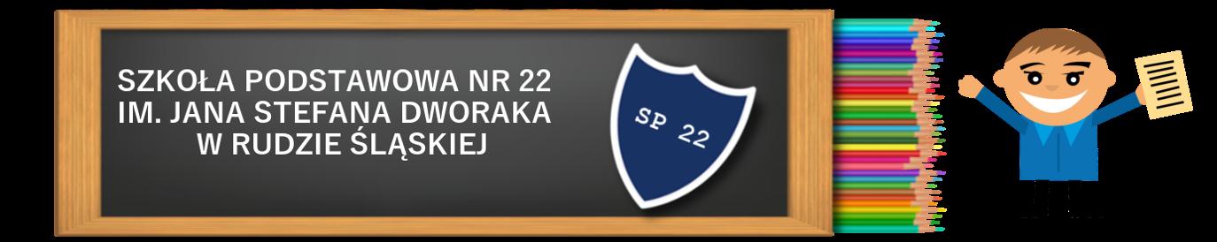 Oficjalna strona Szkoły Podstawowej  nr 22 im. Jana Stefana Dworaka w Rudzie Śląskiej